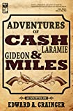 img - for Adventures of Cash Laramie and Gideon Miles (Cash Laramie & Gideon Miles Series Book 1) book / textbook / text book