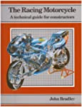 The Racing Motor Cycle: v. 1: A Techn...