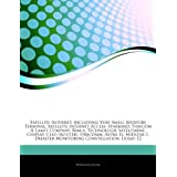 Articles on Satellite Internet, Including: Very Small Aperture Terminal, Satellite Internet Access, Starband,...