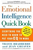 img - for By Dr. Travis Bradberry - The Emotional Intelligence Quick Book: Everything You Need to Know to Put Your EQ to Work (5.8.2005) book / textbook / text book