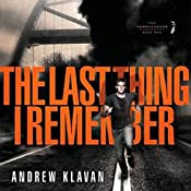 The Last Thing I Remember: The Homelanders, Book 1 | [Andrew Klavan]