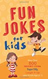 Barbour Publishing Inc Fun Jokes for Kids: More Than 500 Squeaky-clean, Super Silly, Laugh-it-up Jokes for Kids