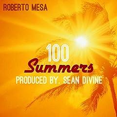 100 Summers [Explicit]