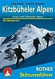 Kitzbüheler Alpen, Tuxer und Zillertaler Alpen. 50 ausgewählte Skitouren im Tiroler Unterland, zwischen Inntal und Pass Thurn, Hochfügen und Gerlos