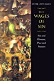 img - for The Wages of Sin: Sex and Disease, Past and Present by Allen Peter Lewis (2000-06-01) Hardcover book / textbook / text book