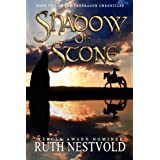 Shadow of Stone (The Pendragon Chronicles Book 2) ~ Ruth Nestvold