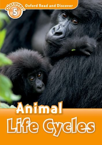 Oxford Read and Discover: Level 5: Animal Life Cycles