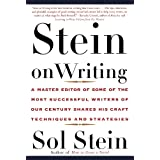 Stein On Writing: A Master Editor of Some of the Most Successful Writers of Our Century Shares His Craft Techniques and Strategies ~ Sol Stein