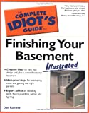 The Complete Idiots Guide to Finishing Your Basement Illustrated