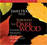 img - for Through the Dark Wood: Finding Meaning in the 2nd Half of Life book / textbook / text book