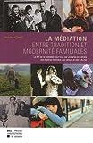 Image de La Médiation entre tradition et modernité familiales: Le défi de la médiation pour tous, par une prise en compte des modèles familiaux, des valeu