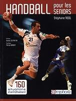 Handball pour les seniors - 160 situations d'entraînement