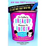 It's Called a Breakup Because It's Broken: The Smart Girl's Break-Up Buddy ~ Amiira Ruotola-Behrendt