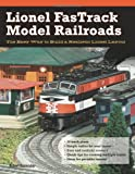 Lionel FasTrack Model Railroads: The Easy Way to Build a Realistic Lionel Layout (0760335907) by Schleicher, Robert