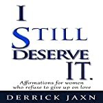 I Still Deserve It | Derrick E Jaxn