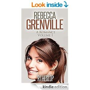 Rebecca Grenville A Romance: Volume I