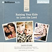 Raising Your Kids to Love the Lord | [Dave Stone]