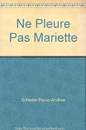 Ne Pleure Pas Mariette