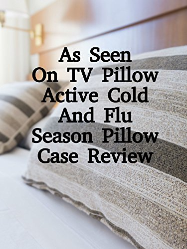 Review: As Seen On TV Pillow Active Cold And Flu Season Pillow Case Review