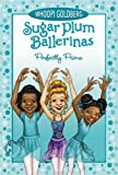Sugar Plum Ballerinas #3: Perfectly Prima (Sugar Plum Ballerinas (Quality))