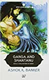 Ganga and Shantanu
