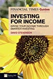 FT Guide to Investing for Income: Grow Your Income Through Smarter Investing (The FT Guides)