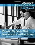 Exam 70-432 Microsoft SQL Server 2008 Implementation and Maintenance Lab Manual