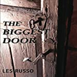 The Biggest Door | Les Russo