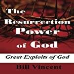 The Resurrection Power of God | Bill Vincent