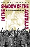 By William J. Daugherty In the Shadow of the Ayatollah: A CIA Hostage in Iran [Hardcover]