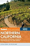 img - for Fodor's Northern California: With Napa, Sonoma, Yosemite, San Francisco & Lake Tahoe [With Map]   [FODOR NORTHERN CALI-2012 W/MAP] [Paperback] book / textbook / text book