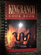 King Ranch Cook Book by Kingsville King…