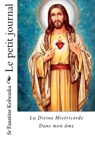 Le petit journal: La divine miséricorde dans mon âme (French Edition)