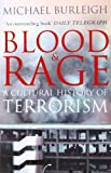 Blood and Rage: A Cultural History of Terrorism (0007242255) by MICHAEL BURLEIGH