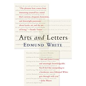 Arts and Letters | [Edmund White]
