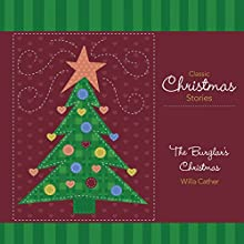 The Burglar's Christmas Audiobook by Willa Cather Narrated by Cris Dukehart