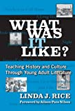 img - for What Was It Like?: Teaching History and Culture Through Young Adult Literature (Language and Literacy) book / textbook / text book