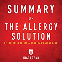 Summary of The Allergy Solution by Leo Galland and Jonathan Galland | Includes Analysis Audiobook by  Instaread Narrated by Susan Murphy