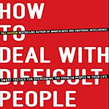 How to Deal with Difficult People: Smart Tactics for Overcoming the Problem People in Your Life (       UNABRIDGED) by Gill Hasson Narrated by Katy Carmichael