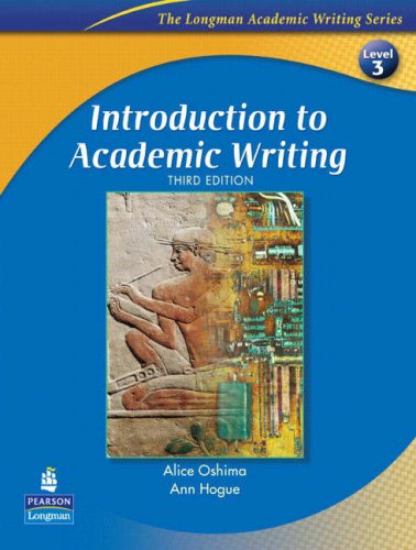 Introduction to Academic Writing, Third Edition (The...