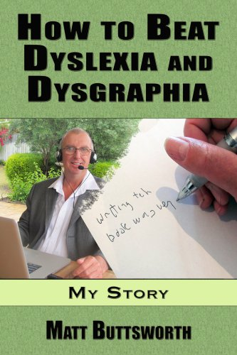 A Dyslexic's Guide on How to Beat Dyslexia and Dysgraphia