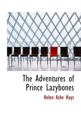 The Adventures of Prince Lazybones: And Other Stories