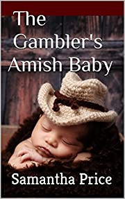 The Gambler's Amish Baby (Amish Romance): Clean Romance series (Amish Baby Collection Book 1)