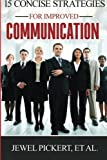 img - for 15 Concise Strategies for Improved Communication by Jewel Pickert (2015-04-18) book / textbook / text book