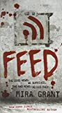 Feed (Newsflesh, Book 1)