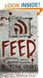 Feed (The Newsflesh Trilogy)
