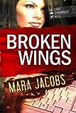 Broken Wings (Blackbird & Confessor Book 1)