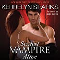 Sexiest Vampire Alive (       UNABRIDGED) by Kerrelyn Sparks Narrated by Aimee Castle