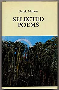 four poems by derek mahon Chapters two to four constitute a more detailed exploration of these issues as  manifested  derek mahon, introduction, the sphere book of modern irish  poetry.