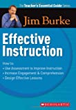 Teacher's Essential Guide: Effective Instruction (0439934540) by Burke, Jim